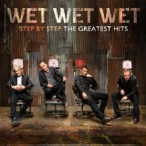 Step By Step – the Greatest Hits Lyrics Wet Wet Wet