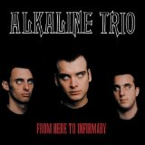 From Here To Infirmary Lyrics Alkaline Trio