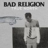 True North Lyrics Bad Religion