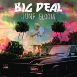June Gloom Lyrics Big Deal