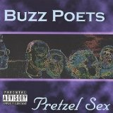 Pretzel Sex Lyrics Buzz Poets