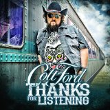 THANKS FOR LISTENING Lyrics Colt Ford