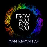 From You for You Lyrics Dan Macaulay