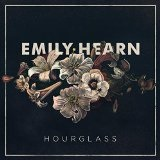 Hourglass Lyrics Emily Hearn