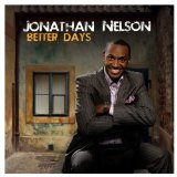 Better Days Lyrics Jonathan Nelson