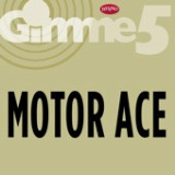 Gimme 5: Motor Ace - EP Lyrics Motor Ace