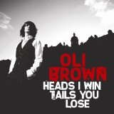 Heads I Win Tails You Lose Lyrics Oli Brown