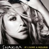 Je l'aime à mourir (Single) Lyrics Shakira
