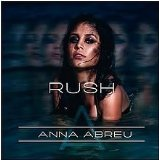 Rush Lyrics Anna Abreu