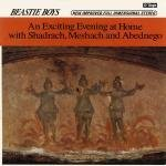 An Exciting Evening at Home with Shadrach, Meshach and Abednego Lyrics Beastie Boys