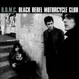 B.R.M.C. Lyrics Black Rebel Motorcycle Club