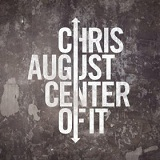 Center Of It (Single) Lyrics Chris August