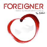 I Want To Know What Love Is Lyrics Foreigner