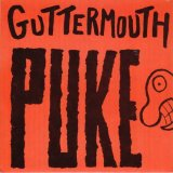 Puke Lyrics Guttermouth