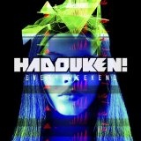 Every Weekend Lyrics Hadouken!