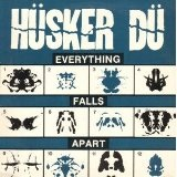Everything Falls Apart Lyrics Hüsker Dü