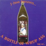 A Bottle Of Whup Ass The EP Lyrics J-Zone
