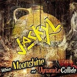 When Moonshine And Dynamite Collide Lyrics Jackyl