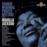 SUNDAY MORNING PRAYER MEETING Lyrics Mahalia Jackson