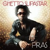 Ghetto Supastar Lyrics Pras Michel