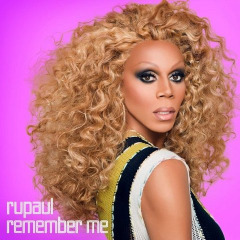 Remember Me Essential Vol. 1 Lyrics RuPaul