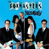 Modbilly Lyrics The Boxmasters