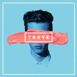 TRXYE Lyrics Troye Sivan