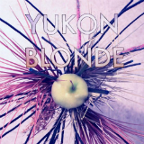 Yukon Blonde Lyrics Yukon Blonde