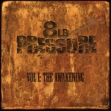 Vol I-The Awakening Lyrics 8LB Pressure