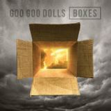 Boxes Lyrics Goo Goo Dolls