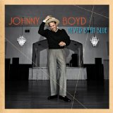 Never Been Blue Lyrics Johnny Boyd