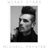Weary Stars Lyrics Michael Paynter