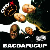 Bacdafucup Lyrics Onyx