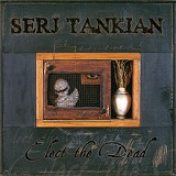 Elect the Dead Lyrics Serj Tankian