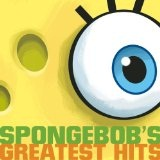 SpongeBob's Greatest Hits Lyrics Sponge Bob Square Pants