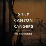 Tell The Ones I Love Lyrics Steep Canyon Rangers