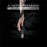 Theory Of Avarice Lyrics A Hero Remains
