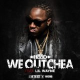 We Outchea (Single) Lyrics Ace Hood