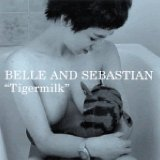 Tigermilk Lyrics Belle & Sebastian