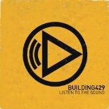 Listen To The Sound (Single) Lyrics Building 429