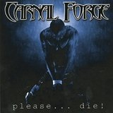 Please... Die! Lyrics Carnal Forge