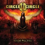 Seasons Will Fall Lyrics Circle II Circle