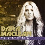 You Got My Attention Lyrics Dara Maclean