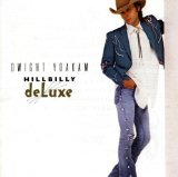 Hillbilly Deluxe Lyrics Dwight Yoakam
