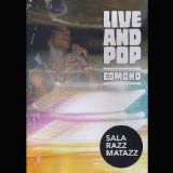 Live and Pop - Sala Razzmatazz Lyrics Edmond