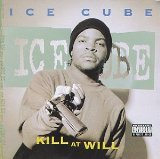 Kill At Will (EP) Lyrics ICE CUBE