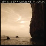 Ancient Wisdom Lyrics Jeff Miller