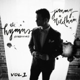 The Hymns Sessions Vol. 1 Lyrics Jimmy Needham