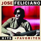 Hits + Favorites Lyrics Jose Feliciano