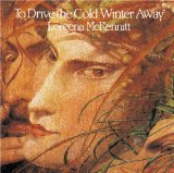 To Drive The Cold Winter Away Lyrics Loreena McKennitt